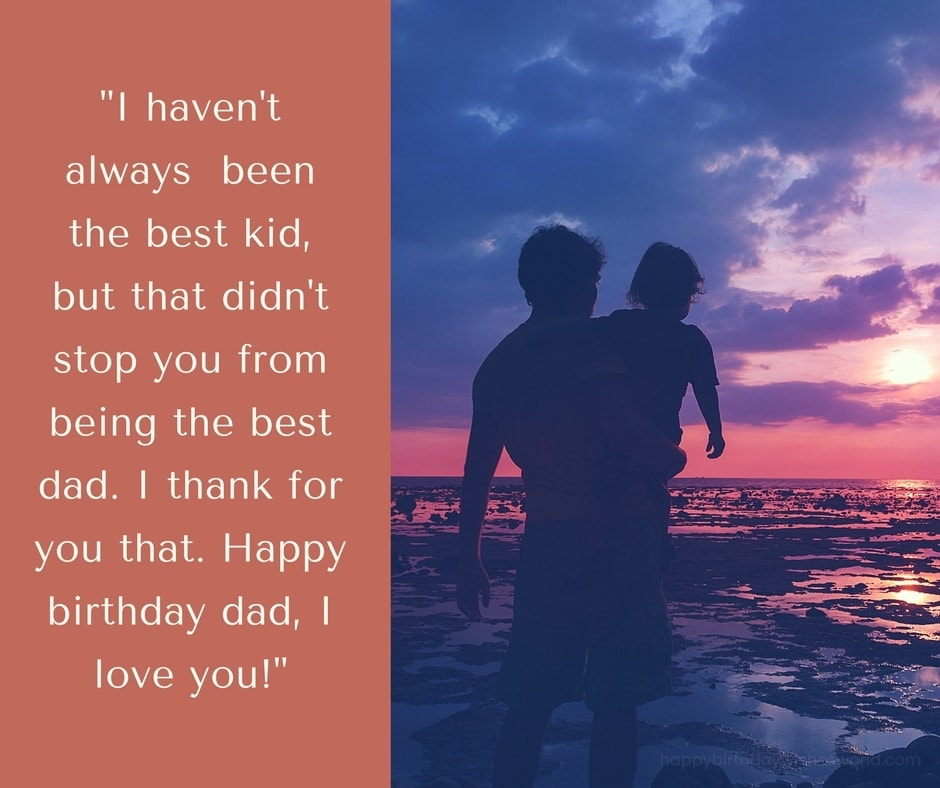 200 ways to say happy birthday dad funny and heartwarming wishes i havent always been the best kid but that didnt stop m4hsunfo