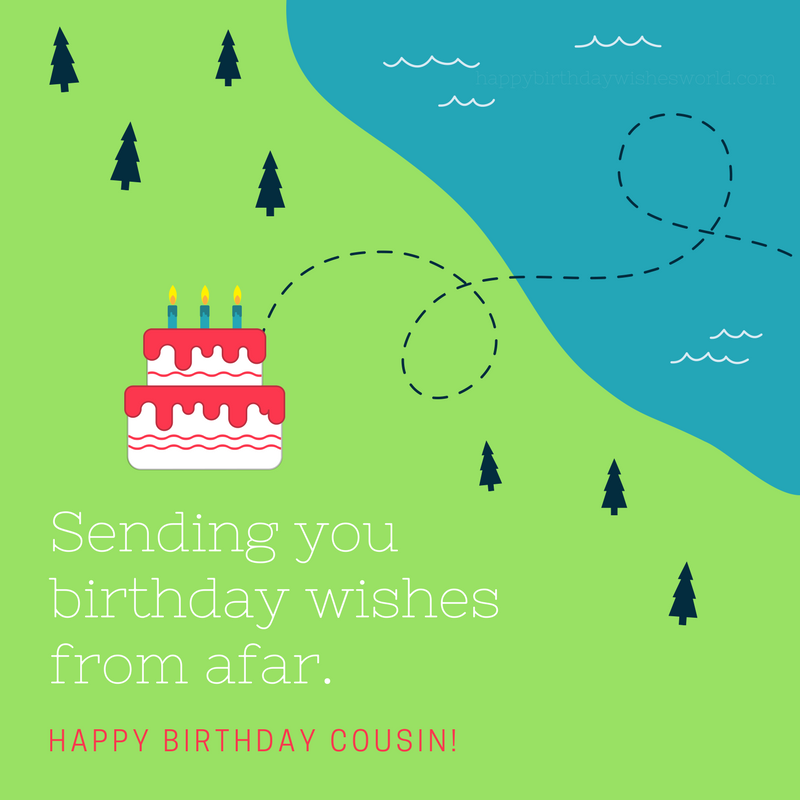 sending you birthday wishes from afar happy birthday cousin 1