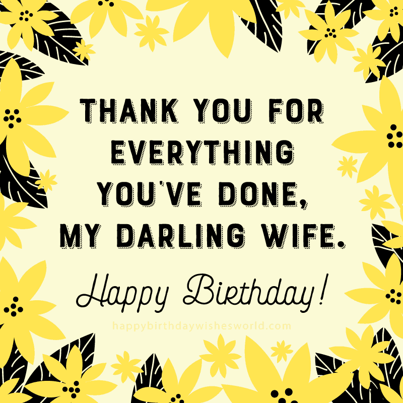 Thank you for everything you've done my darling wife happy birthday