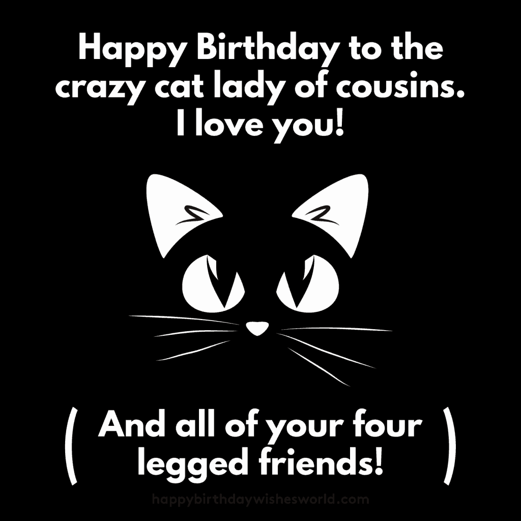 Happy birthday cousin cats