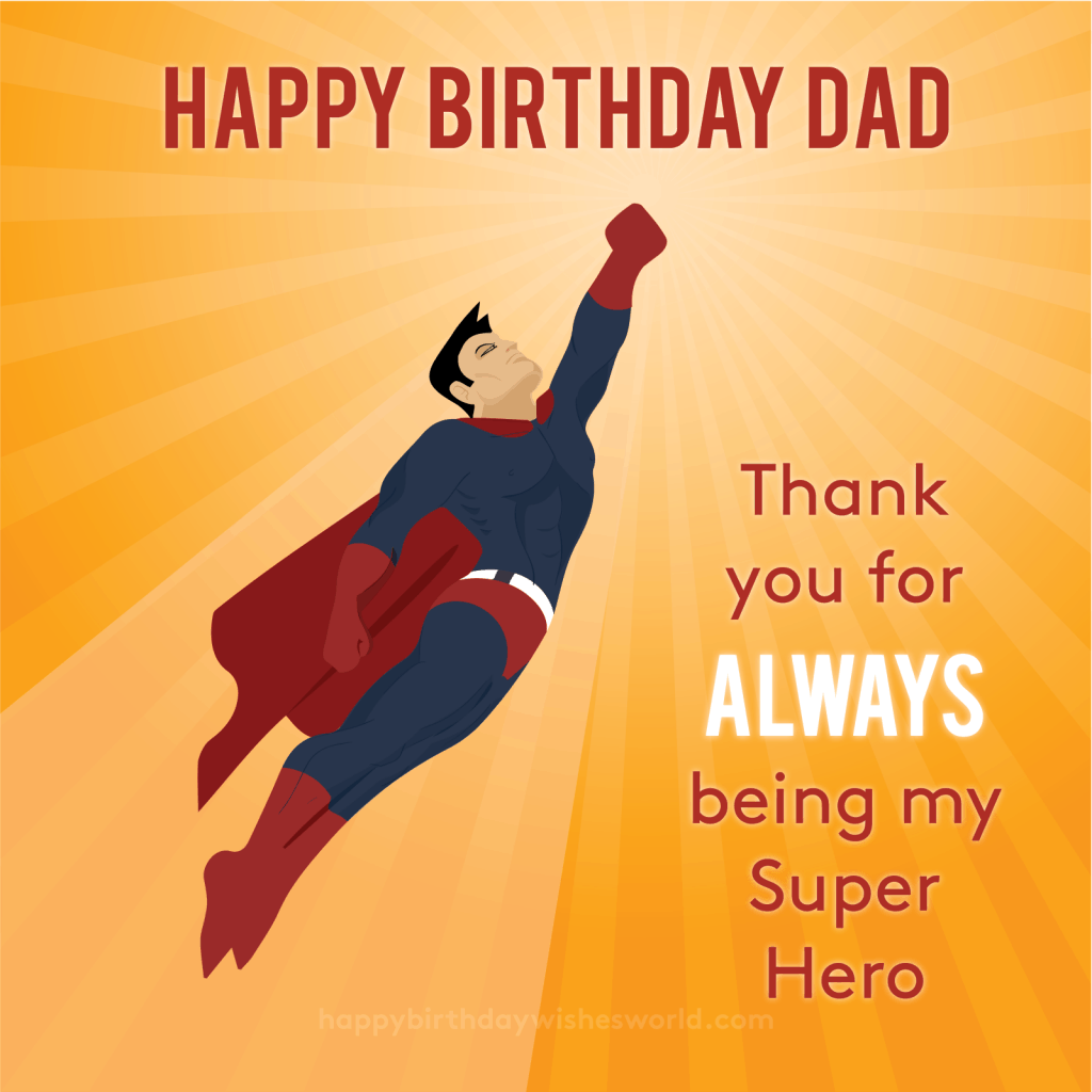 Happy birthday dad thank you for always being my super hero