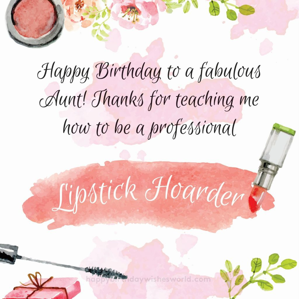 Happy birthday to a fabulous Aunt! Thanks for teaching me how to be a professional lipstick hoarder.
