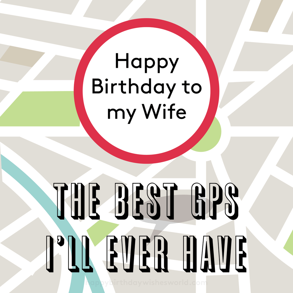 Happy birthday to my wife the best gps I'll ever have